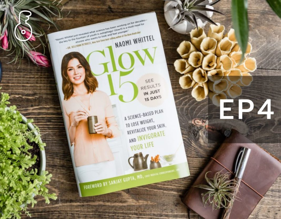 Glow 15 : A Science-Based Plan to lose weight, Revitalize Your Skin and Invigorate Your Life (ตอนที่ 4)